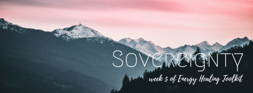 Week 5 – Sovereignty: Boundaries, Cord Cutting & More